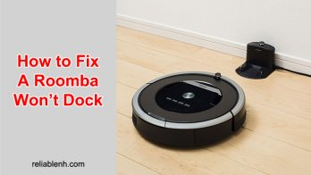 How To Fix A Roomba Won't Dock