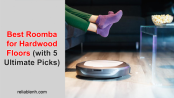 Best Roomba for Hardwood Floors (with 5 Ultimate Picks)