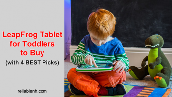 LeapFrog Tablet for Toddlers to Buy (with 4 BEST Picks)