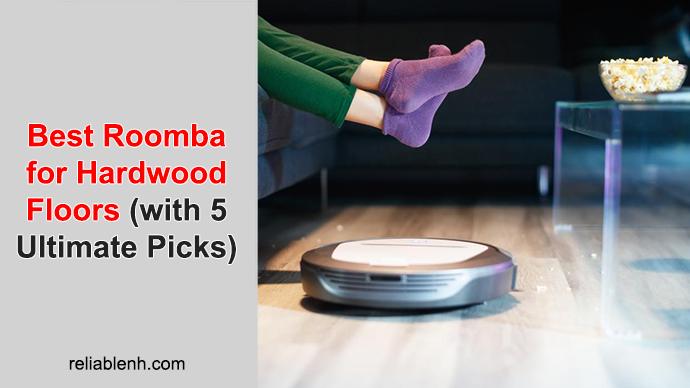 top 5 roomba for hardwood floors